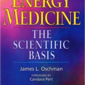ENERGY MEDICINE THE SCIENTIFIC BASIS