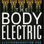 The Body Electric: Electromagnetism And The Foundation Of Life 1st Edition by Robert Becker (Author), Gary Selden (Author)